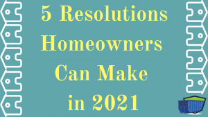 5 Resolutions Homeowners Can Make in 2021 (2)