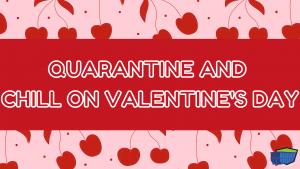 Quarantine and Chill -blog