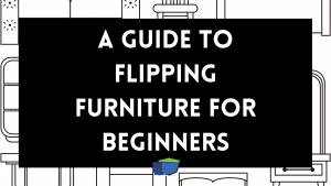 A Guide To Flipping Furniture For Beginners (1)