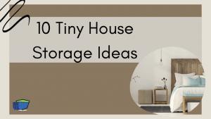10 Tiny House Storage Ideas BLOG