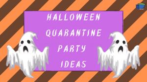 Halloween Quarantine Party Ideas